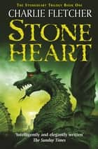 Stoneheart - Book 1 ebook by Charlie Fletcher