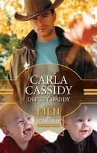 Deputy Daddy ebook by Carla Cassidy