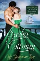 My Gentleman Spy ebook by Sasha Cottman