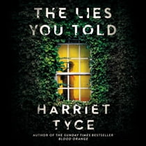 The Lies You Told - From the Sunday Times bestselling author of Blood Orange Audiolibro by Harriet Tyce, Sarah Durham