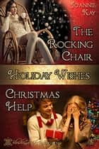 Holiday Wishes - Two Holiday Stories ebook by Joannie Kay