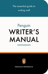 The Penguin Writer's Manual ebook by Martin Manser,Stephen Curtis