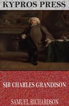Sir Charles Grandison ebook by Samuel Richardson