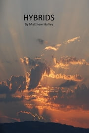 Hybrids (Revised) ebook by Matthew Holley
