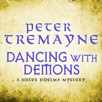 Dancing with Demons (Sister Fidelma Mysteries Book 18) - A dark historical mystery filled with thrilling twists audiobook by Dancing With Demons,Peter Tremayne