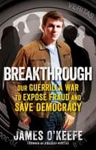 Breakthrough ebook by James O'Keefe