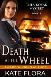 Death at the Wheel (The Thea Kozak Mystery Series, Book 3) ebook by Kate Flora