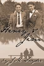 Henry and Jim ebook by J.M. Snyder
