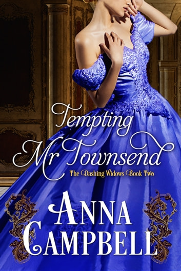 Tempting Mr. Townsend (Dashing Widows) ebook by Anna Campbell