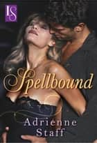 Spellbound - A Loveswept Classic Romance 電子書 by Adrienne Staff