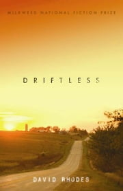 Driftless ebook by David Rhodes