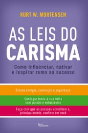 As Leis do Carisma ebook by Kurt W. Mortensen