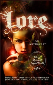 Lore ebook by Brinda Berry,Theresa DaLayne,Cate Dean,Karen Y. Bynum,Jayne A. Knolls,Laura Diamond