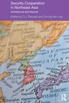 Security Cooperation in Northeast Asia ebook by T.J. Pempel,Chung-Min Lee