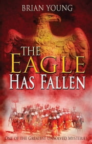 The Eagle Has Fallen ebook by Brian Young