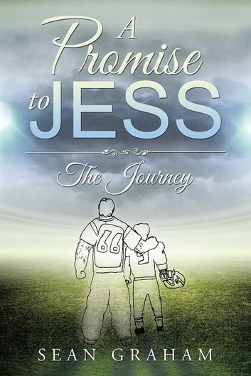 A Promise to Jess - The Journey ebook by Sean Graham