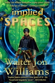 Implied Spaces ebook by Walter Jon Williams