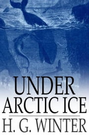 Under Arctic Ice ebook by H. G. Winter