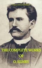 The Complete Works of O. Henry: Short Stories, Poems and Letters (Best Navigation, Active TOC) (Prometheus Classics) ebook by O. Henry, Prometheus Classics
