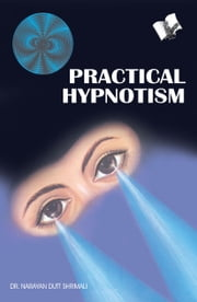 Practical Hypnotism ebook by Dr. Narayan Dutt Shrimali
