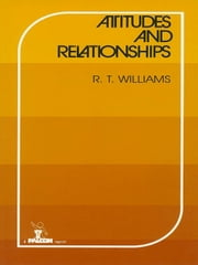 Attitudes and Relationships ebook by R. T. Williams