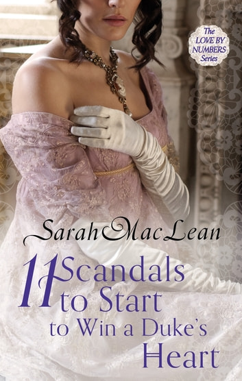Eleven Scandals to Start to Win a Duke's Heart - Number 3 in series ebook by Sarah MacLean