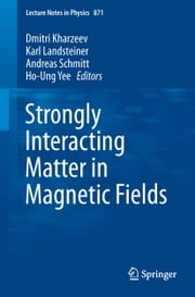 Strongly Interacting Matter in Magnetic Fields ebook by