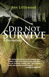 Did Not Survive - A Zoo Mystery ebook by Ann Littlewood