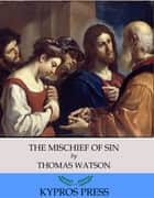 The Mischief of Sin ebook by Thomas Watson