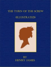 The Turn of the Screw (Illustrated) ebook by Henry James