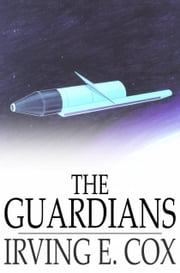 The Guardians ebook by Irving E. Cox