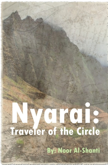 Nyarai: Traveler of the Circle ebook by Noor Al-Shanti