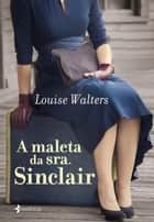 A maleta da sra. Sinclair ebook by Lousie Walters