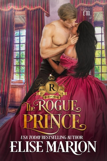 The Rogue Prince - Royals of Cardenas, #1 ebook by Elise Marion