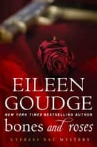 Bones and Roses ebook by Eileen Goudge,Mumtaz Mustafa
