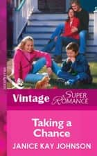 Taking a Chance (Mills & Boon Vintage Superromance) ebook by Janice Kay Johnson