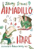 Armadillo and Hare ebook by Jeremy Strong, Rebecca Bagley