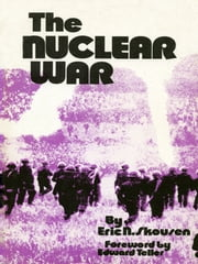 The Nuclear War ebook by Eric N. Skousen, Ph.D.