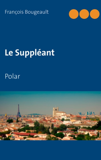 Le Suppléant - Polar ebook by François Bougeault