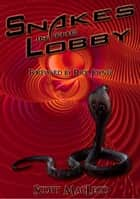 Snakes In The Lobby ebook by Scott MacLeod