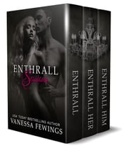Enthrall Sessions - The Complete Trilogy  Ebook di  Vanessa Fewings