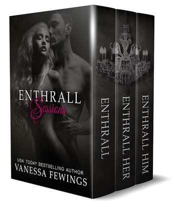 Enthrall Sessions - The Complete Trilogy ebook by Vanessa Fewings