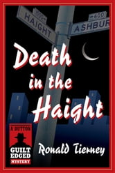 Death in the Haight - A Dutton Guilt Edged Mystery ebook by Tierney Ronald