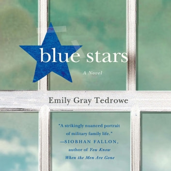 Blue Stars - A Novel audiobook by Emily Gray Tedrowe