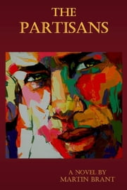 The Partisans ebook by Martin Brant