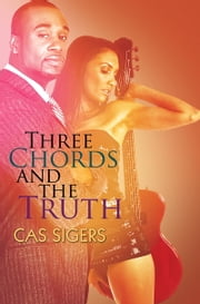 Three Chords and the Truth ebook by Cas Sigers