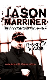 Life as a Chelsea Headhunter ebook by Jason Marriner