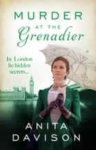 Murder at The Grenadier ebook by Anita Davison