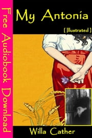 My Antonia [ Illustrated ] - [ Free Audiobooks Download ] ebook by Willa Cather
