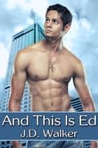 And This Is Ed ebook by J.D. Walker